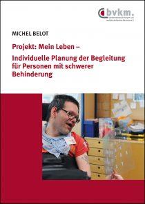 Abbildung von Projekt: Mein Leben – Individuelle Planung der Begleitung für Personen mit schwerer Behinderung