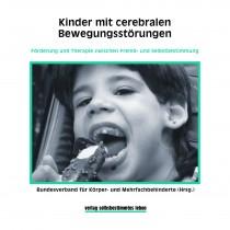Abbildung von Kinder mit cerebralen Bewegungsstörungen VIFörderung und Therapie zwischen Fremd-und Selbstbestimmung