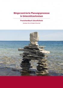 Abbildung von Bürgerzentrierte Planungsprozesse in Unterstützerkreisen (mit DVD)Praxishandbuch Zukunftsfeste